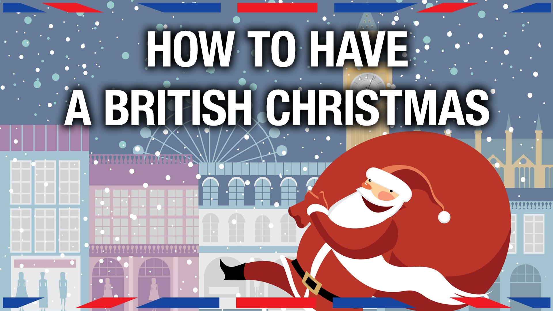 「一起過個英式聖誕!」- How to Have a British Christmas
