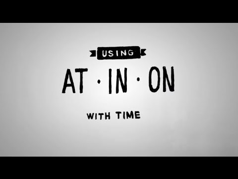 「時間介係詞,這樣用就對了!」- AT, IN and ON Prepositions with Time