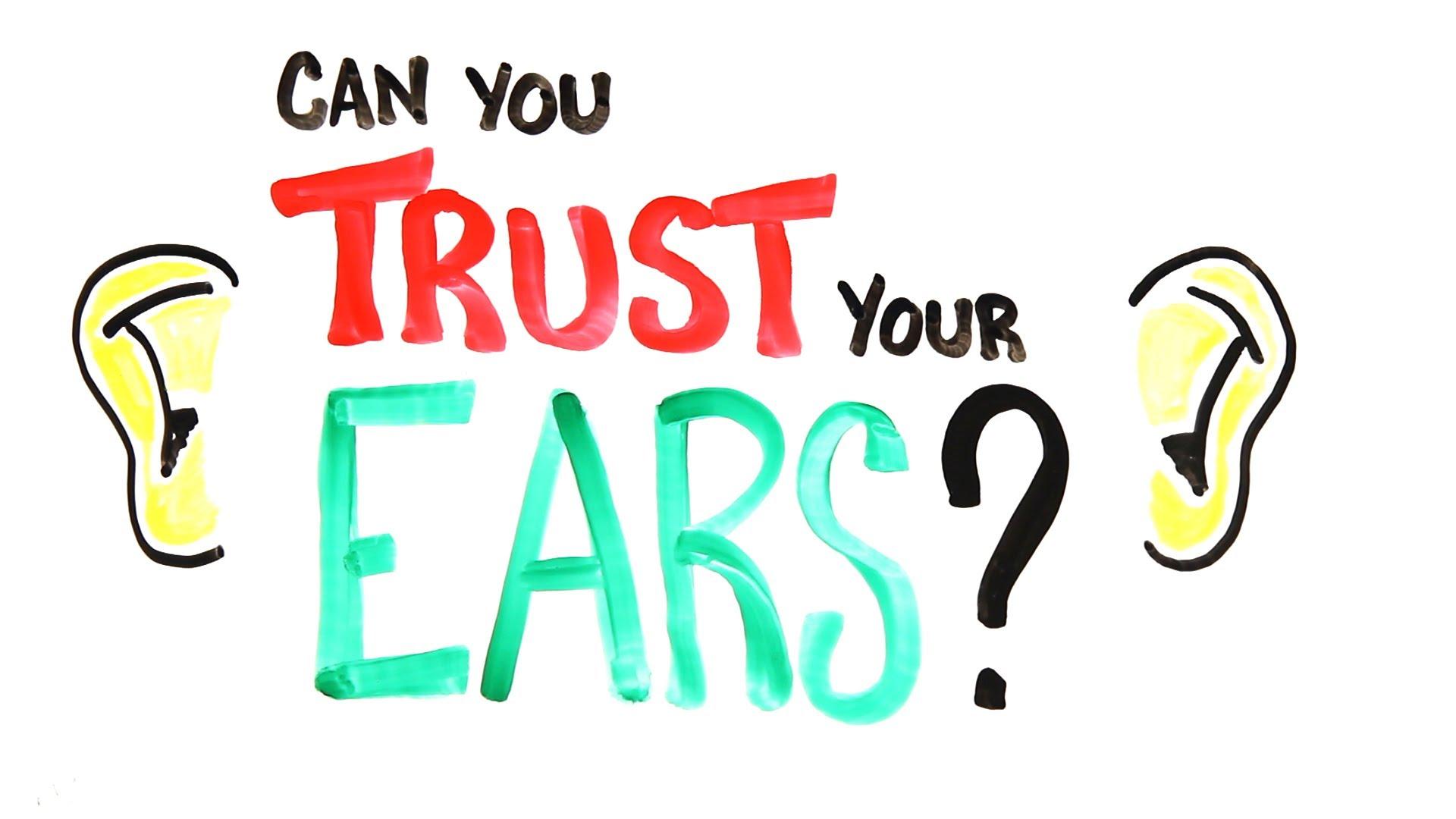 「聽力大考驗:你可以相信自己的耳朵嗎?」- Can You Trust Your Ears?