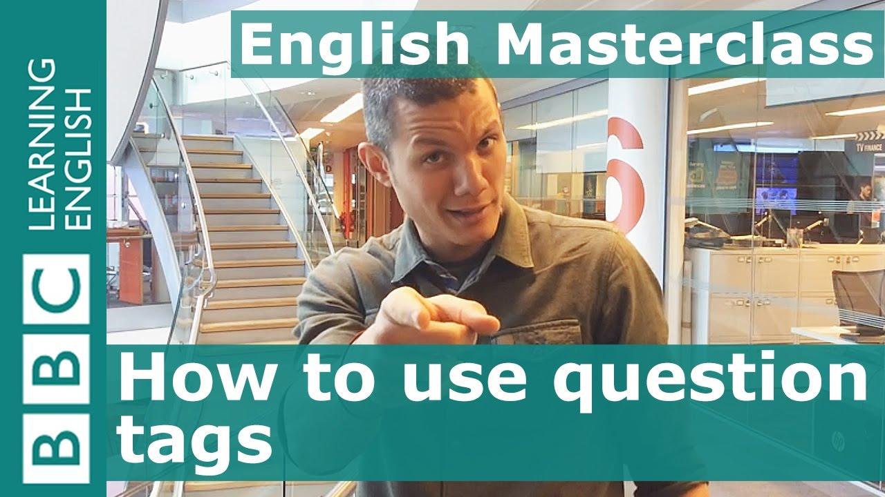「文法好簡單:附加問句一點都不難,『對吧?』」- BBC Masterclass: Question Tags