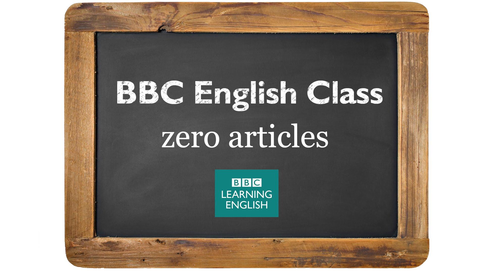「文法好簡單:零冠詞的使用時機」- BBC English Class: Using Zero Articles