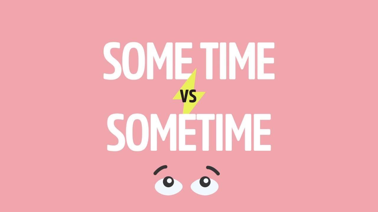 易混淆字大集合:sometimes、sometime、some time 別再傻傻分不清!