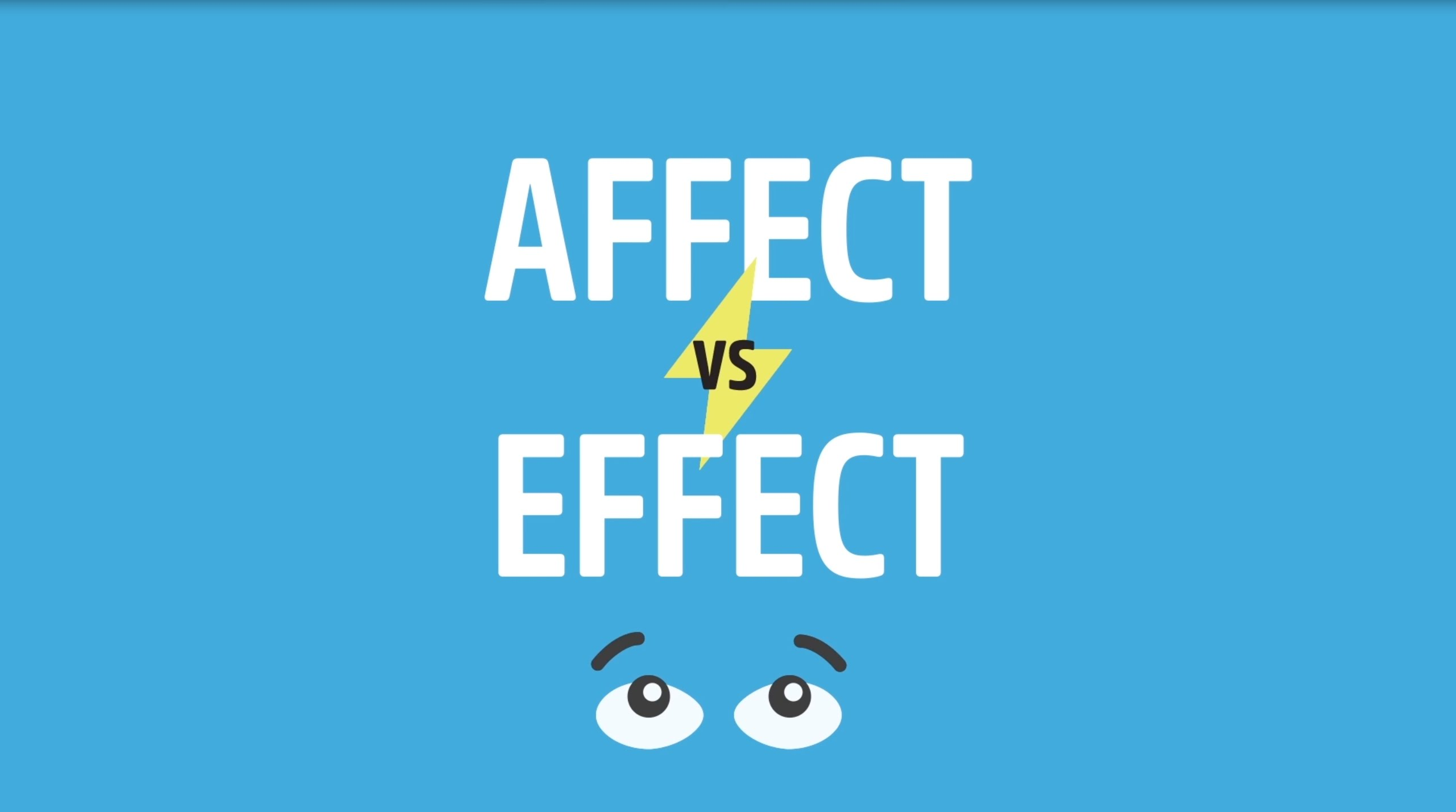 「易混淆字大集合:affect、effect 別再傻傻分不清! 」- Commonly Confused Words: Affect vs. Effect