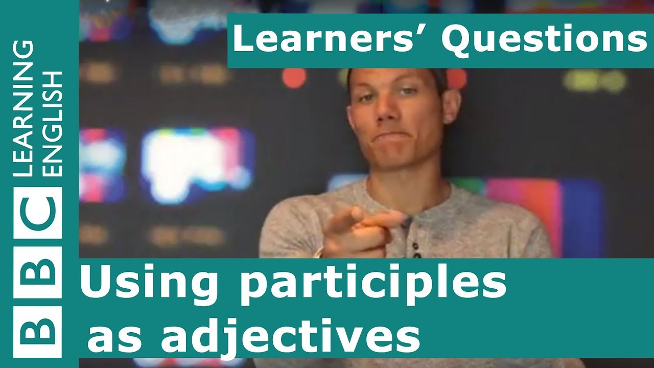 「文法好簡單:分詞形容詞」- Learners' Questions: Using Participles as Adjectives