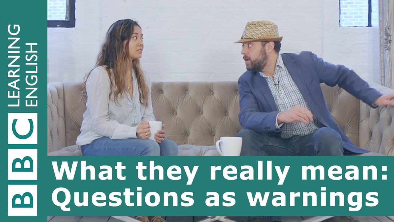 「原來你是這個意思?!警告式問句篇」- What They Really Mean: Questions as Warnings