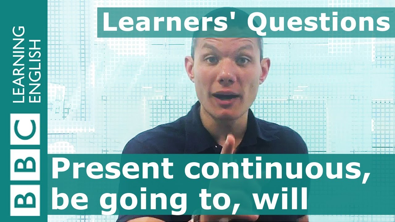「文法好簡單:be going to 和 will 的差別」- Learners' Questions: The Future: Present Continuous, Be Going To, Will