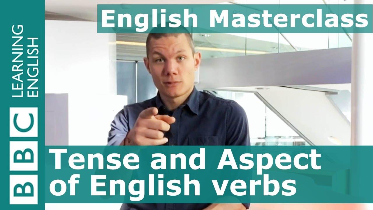 「文法好簡單:動詞的『時間』和『狀態』」- BBC Masterclass: Tense and Aspect of English Verbs